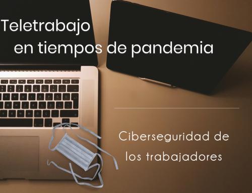 Teletrabajo en tiempos de pandemia; ciberseguridad de los trabajadores