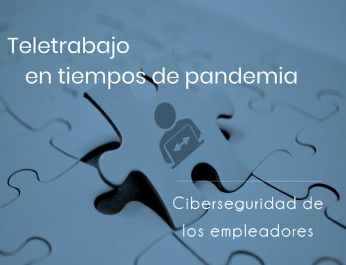 Teletrabajo en tiempos de pandemia; ciberseguridad de los empleadores