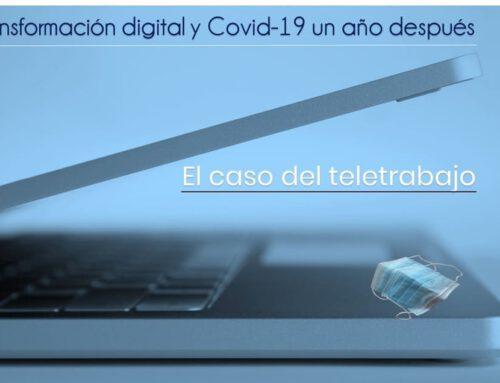 Transformación digital y Covid-19 un año después; el caso del teletrabajo